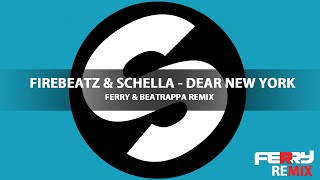 Firebeatz & Schella - Dear New York (Ferry & Beatrappa Remix)