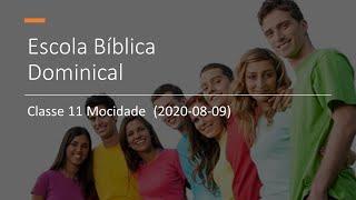 EBD 09/08/2020 - Classe 11 Mocidade