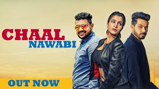 CHAAL NAWABI I New Haryanvi Song Haryanvi 2019 Sidhu Kirmach Sunidhi Vikram Malik Kala Niketan