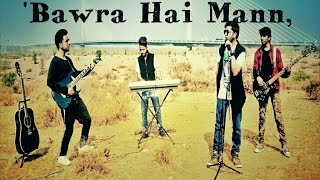 Bawra Hai Mann by the flying beats band