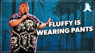 Fluffy Is Wearing Pants | Gabriel Iglesias
