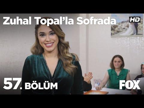 Zuhal Topal'la Sofrada 57. Bölüm
