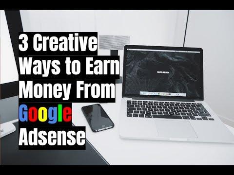 3 Creative Ways to Earn Money From Google Adsense