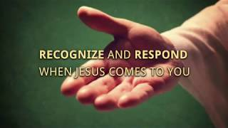Nola: Recognize & Respond when Jesus comes to you
