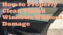 How to properly clean tinted windows without damage