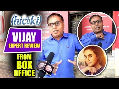 Vijay Expert Honest Review On Hichki Movie | From Box Office | Reaction | Hit or Flop