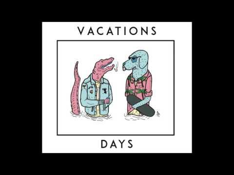 Vacations - Days (Full album)
