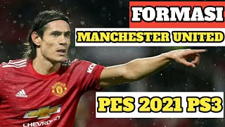 FORMASI MANCHESTER UNITED PES 2021 PS3