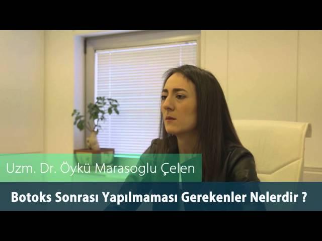 Dr. Öykü Maraşoğlu Çelen - Botoks Sonrası Yapılmaması Gerekenler Nelerdir ?