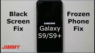 Galaxy S9/S9+ Frozen Phone, Unresponsive, Black Screen Fix