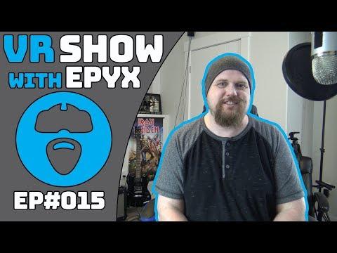 OCULUS NO MORE! - VALVE VR HMD - SONY E3 NO SHOW - VR GAMES & NEWS - VR SHOW - EPISODE 15