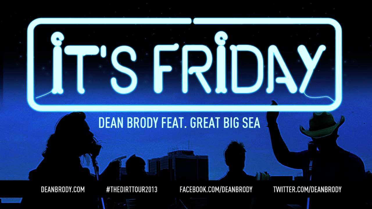 'It's Friday' - Dean Brody feat. Great Big Sea