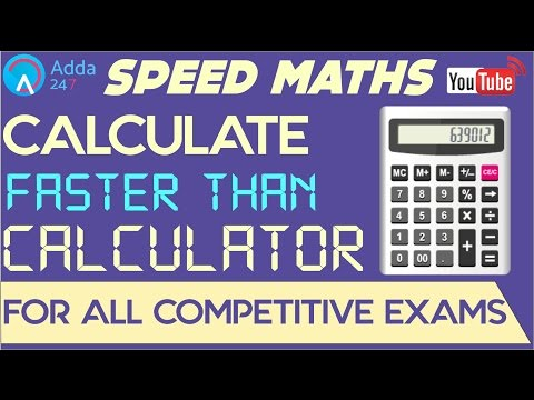 Speed Maths - Calculate Faster Than Calculator - SBI PO MAINS, SSC CGL 2017, BOB, NIACL, RBI