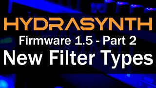 Hydrasynth Firmware 1.5 – Part 2 New Filter Types