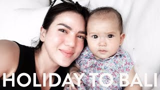 Travel Vlog Bali : Holiday with Baby Alita Part 1