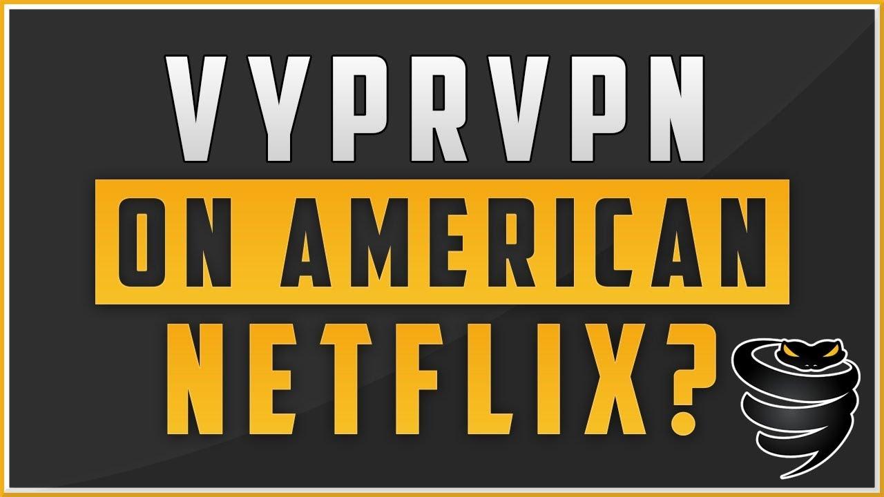 Best VPNs for Netflix 2019