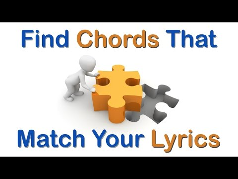 Songwriting - Finding Chords that Match Your Lyrics for a Meaningful Song