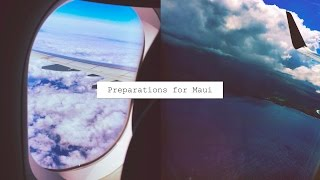 PREPARING & PACKING FOR TRIP TO MAUI