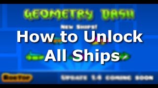 Geometry Dash ALL SHIPS - How to Unlock!