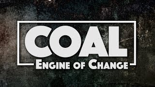 Coal: Engine of Change