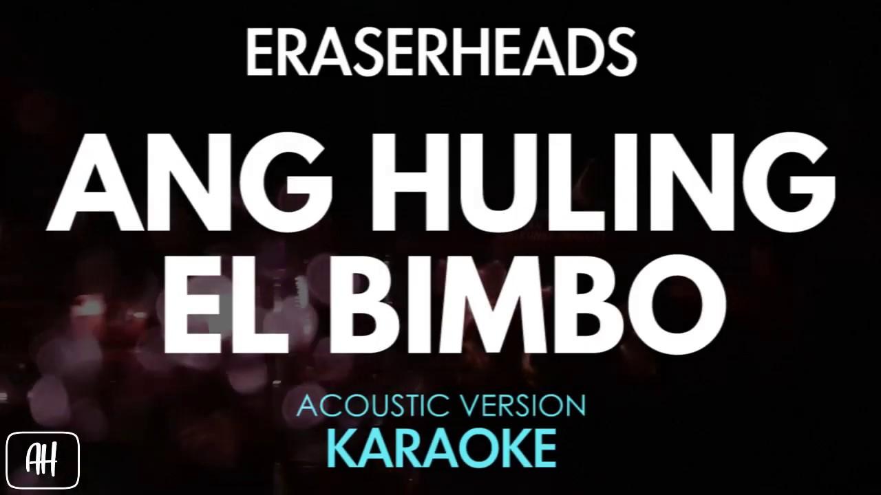 Eraserheads - Ang Huling El Bimbo (Karaoke/Acoustic Instrumental)