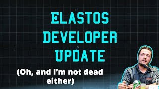 Elastos DX Update - Jimmy Lipham isn't dead edition