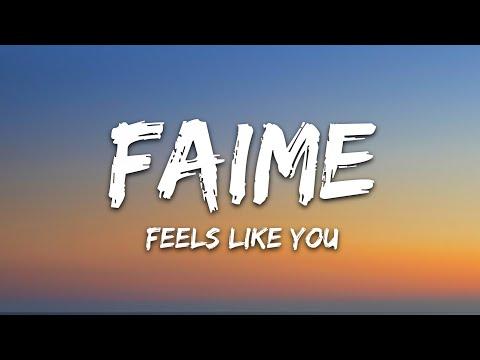 Faime - Feels Like You