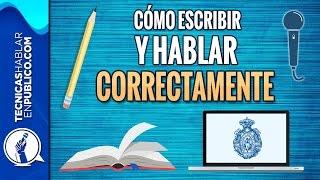 Como Aprender a Escribir Bien y Hablar Correctamente | Oratoria, Ortografía y Gramática, RAE Online