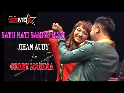 Download  SATU HATI SAMPAI MATI - JIHAN AUDY FEAT GERRY MAHESA - NEW SAMBA Gratis, download lagu terbaru