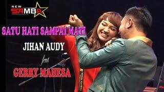 Download lagu SATU HATI SAMPAI MATI - JIHAN AUDY FEAT GERRY MAHESA - NEW SAMBA