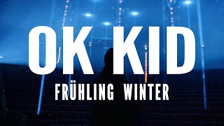 OK KID x Frühling Winter (Official Video)