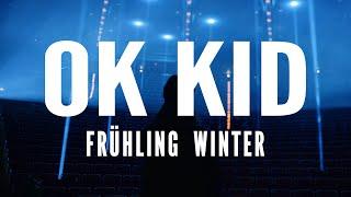 OK KID x Frühling Winter (Official Video)