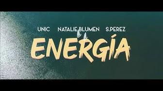 UNIC feat. Natalie Blumen & S.Perez - Energía [OFFICIAL 4K MUSIC VIDEO]