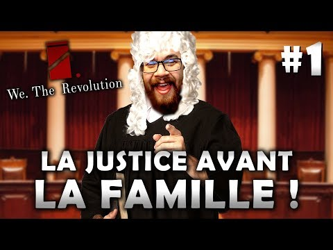 LA JUSTICE AVANT LA FAMILLE ! | We The Revolution (01)