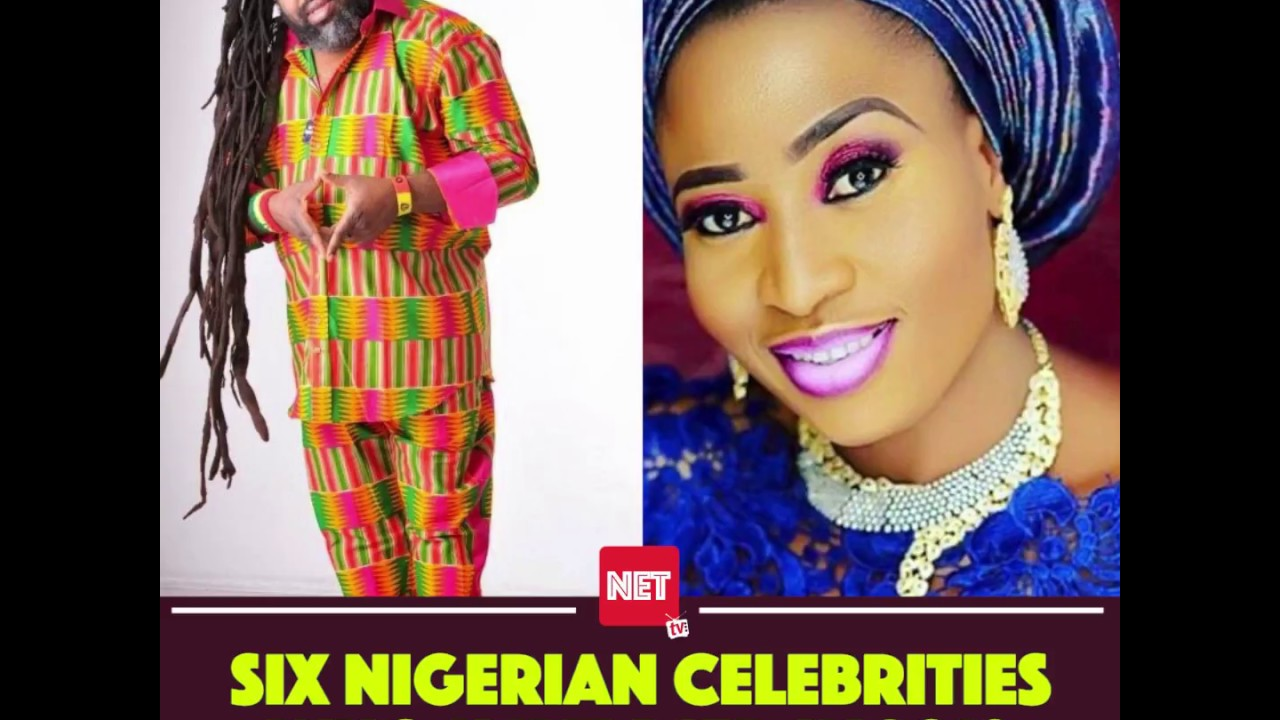 Six Nigerian Celebrities Who Have Died in 2018