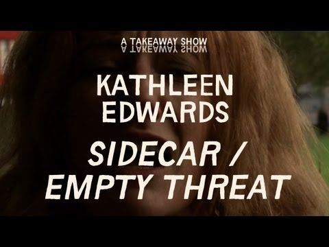 Kathleen Edwards - Sidecar / Empty Threat - Take Away Show