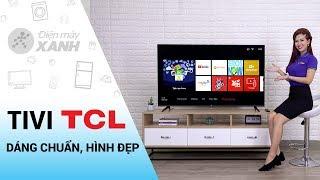 Smart Tivi TCL 4K: dáng chuẩn, hình đẹp (L55P65-UF) | Điện máy XANH