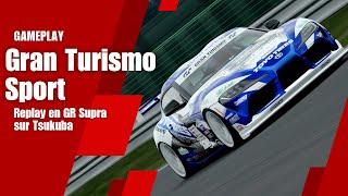 Gran Turismo Sport - Replay en GR Supra sur Tsukuba