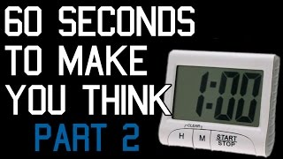 60 MORE SECONDS THAT WILL CHANGE HOW YOU THINK