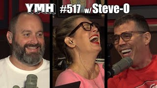 Your Mom's House Podcast - Ep. 517 w/ Steve-O
