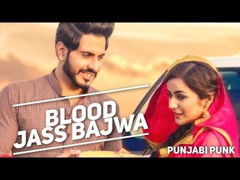 blood-(full-song)---jass-bajwa---byg-byrd---new-punjabi-song-2018