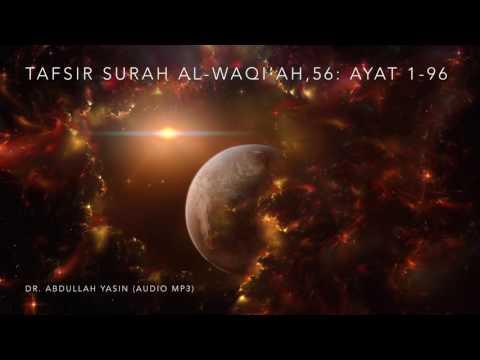 Tafsir Surah Al-Waqi'ah,56: Ayat 1 - 96.