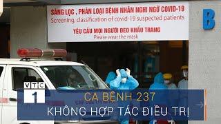 Bệnh nhân 237 không hợp tác điều trị | VTC1