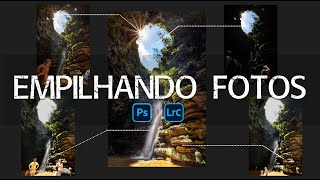 Antes x Depois: Empilhando fotos [Tutorial ADOBE PHOTOSHOP e LIGHTROOM]