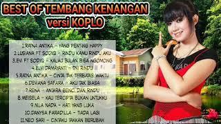 Best of TEMBANG KENANGAN versi KOPLO di jamin bikin GOYANG!!!