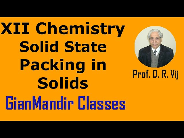 XII Chemistry | Solid State | Packing in Solids by Gaurav Sir