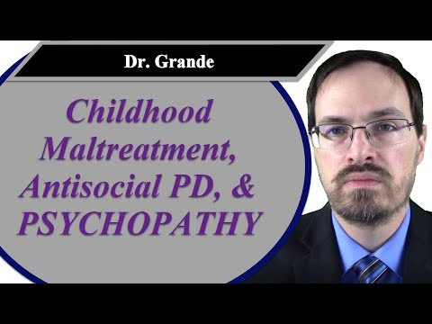 Childhood Maltreatment, Antisocial Personality Disorder, And Psychopathy