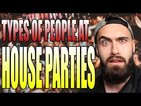 Types Of People At House Parties