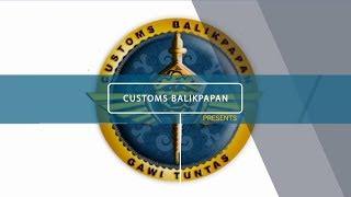 Video Pencapaian Tahun 2017 dan Pengawasan KPPBC TMP B Balikpapan