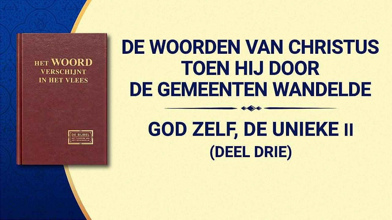 Gods woorden 'God Zelf, de unieke II Gods rechtvaardige gezindheid (Deel drie)'